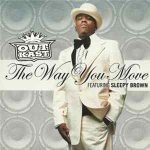 OutKast Featuring Sleepy Brown - The Way You Move FLAC