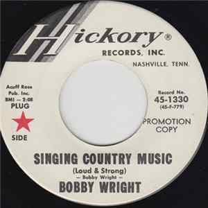Bobby Wright - Singing Country Music (Loud & Strong) FLAC