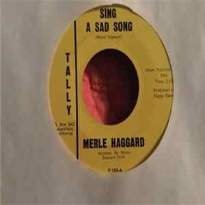 Merle Haggard - Sing A Sad Song / You Don't Even Try FLAC