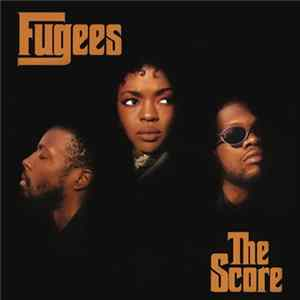 Fugees - The Score (Edited) FLAC