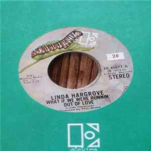 Linda Hargrove - What If We Were Runnin' Out Of Love /New York City Song FLAC