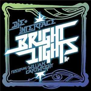 Die + Interface Featuring William Cartwright - Bright Lights FLAC